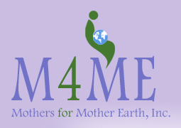 M4ME: Mothers for Mother Earth, Inc.
